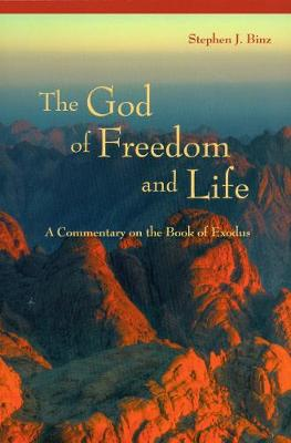 The God of Freedom and Life: A Commentary on the Book of Exodus (Paperback)