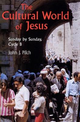 The Cultural World Of Jesus: Sunday By Sunday, Cycle B (Paperback)
