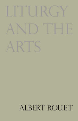 Liturgy and the Arts (Paperback)