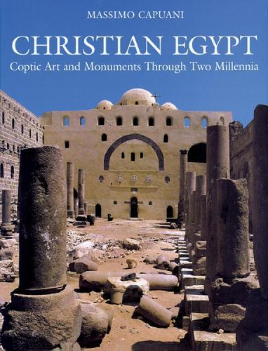 Christian Egypt: Coptic Art and Monuments Through Two Millennia (Hardback)