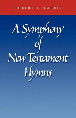 A Symphony of New Testament Hymns (Paperback)