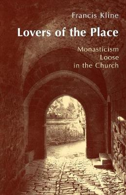 Lovers of the Place: Monasticism Loose in the Church (Paperback)