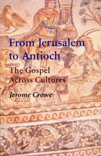 From Jerusalem to Antioch: The Gospel Across Cultures (Paperback)