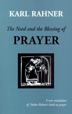 The Need and the Blessing of Prayer (Paperback)