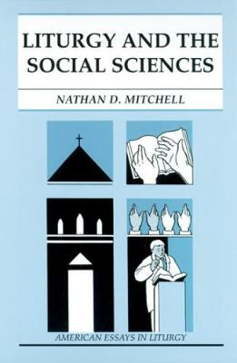 Liturgy and the Social Sciences: American Essays in Liturgy (Paperback)