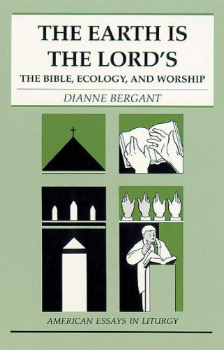 The Earth is the Lord's: The Bible, Ecology, and Worship (Paperback)