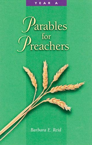 Parables For Preachers: Year A, The Gospel of Matthew (Paperback)