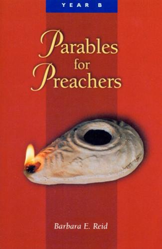 Parables for Preachers: The Gospel of Mark Year B (Paperback)