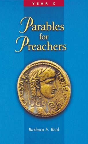 Parables for Preachers: The Gospel of Luke Year C (Paperback)
