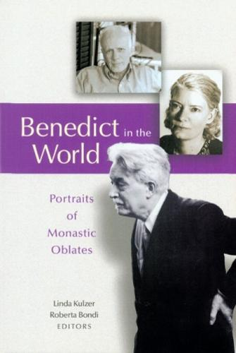 Benedict In The World: Portraits of Monastic Oblates (Paperback)