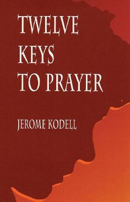 Twelve Keys to Prayer (Paperback)