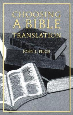 Choosing a Bible Translation (Paperback)