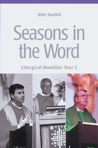Seasons In The Word: Liturgical Homilies Year C (Paperback)