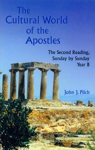 The Cultural World of the Apostles: Sunday by Sunday Year B: The Second Reading (Paperback)