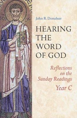 Hearing The Word Of God: Reflections on the Sunday Readings, Year C (Paperback)