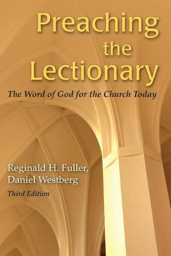 Preaching The Lectionary: The Word of God for the Church Today, Third Edition (Paperback)