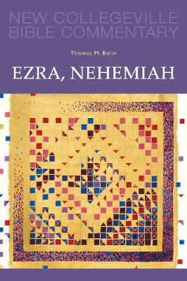 Ezra, Nehemiah - New Collegeville Bible Commentary: Old Testament 11 (Paperback)