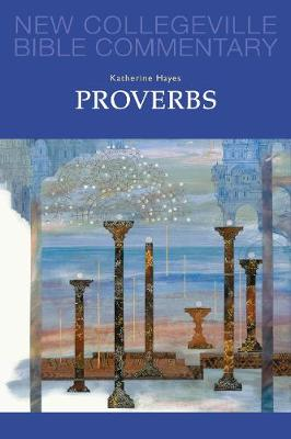 Proverbs - New Collegeville Bible Commentary: Old Testament Series 18 (Paperback)