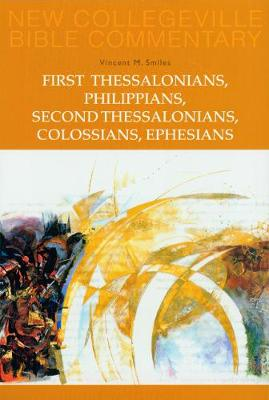 First Thessalonians, Philippians, Second Thessalonians, Colossians, Ephesians: Volume 8 - NEW COLLEGEVILLE BIBLE COMMENTARY: NEW TESTAMENT 8 (Paperback)