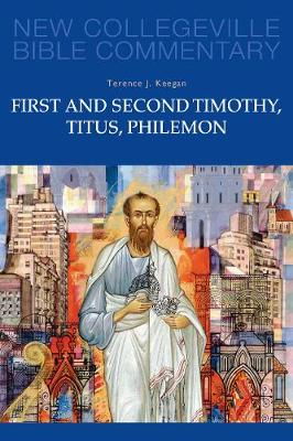 First and Second Timothy, Titus, Philemon: Volume 9 - NEW COLLEGEVILLE BIBLE COMMENTARY: NEW TESTAMENT 9 (Paperback)