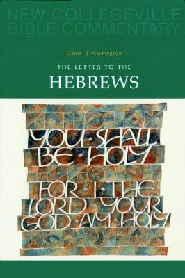 The Letter to the Hebrews: Volume 11 - NEW COLLEGEVILLE BIBLE COMMENTARY: NEW TESTAMENT 11 (Paperback)