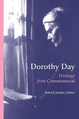 """Dorothy Day: Writings from """"Commonweal"""" (Paperback)"""