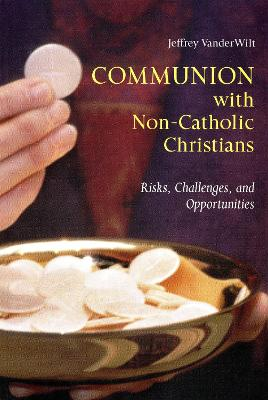 Communion with Non-Catholic Christians (Paperback)