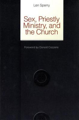 Sex, Priestly Ministry and the Church: Essential Facts and Pressing Solutions (Paperback)