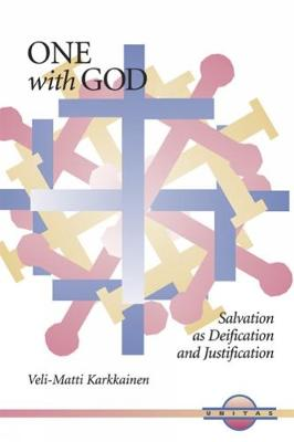 One with God: Salvation as Deification and Justification - Unitas (Paperback)