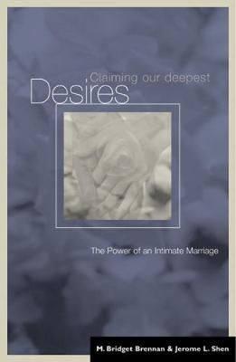Claiming our Deepest Desires: The Power of an Intimate Marriage (Paperback)