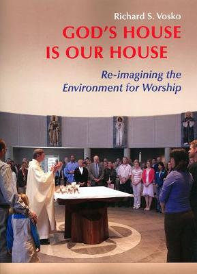 God's House is Our House: Re-imagining the Environment for Worship (Paperback)