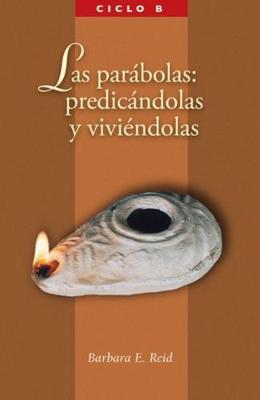 Las parabolas: El Evangelio segun San Marcos, Ciclo B (Paperback)