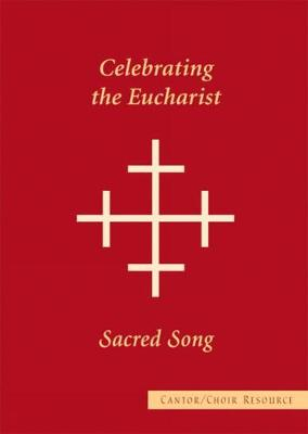 Sacred Song Cantor/Choir Resource: Celebrating the Eucharist (Paperback)