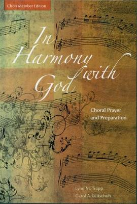 In Harmony with God: Choral Prayer and Preparation Choir Member Edition (Paperback)