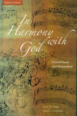 In Harmony with God: Director Edition: Choral Prayer and Preparation
