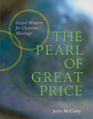 The Pearl of Great Price: Gospel Wisdom for Christian Marriage (Paperback)