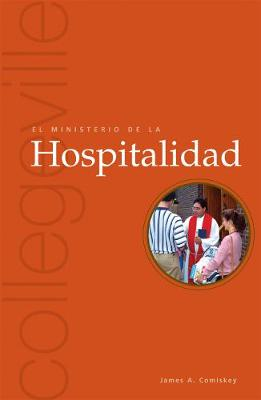 El Ministerio De La Hospitalidad: The Ministry of Hospitality - Collegeville Ministry Series (Paperback)