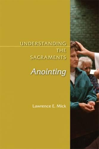 Anointing - Understanding the Sacraments (Paperback)