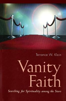 Vanity Faith: Searching for Spirituality Among the Stars (Paperback)