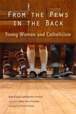 From the Pews in the Back: Young Women and Catholicism (Paperback)