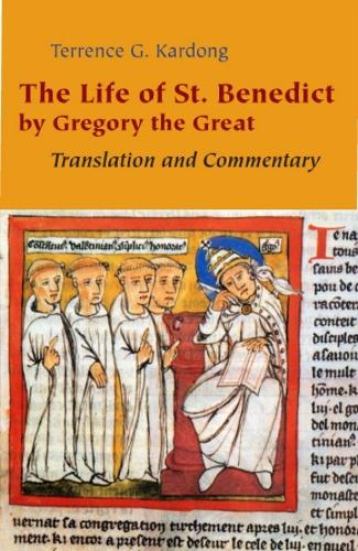 The Life of St. Benedict By Gregory the Great: Translation and Commentary (Paperback)