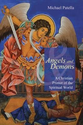 Angels and Demons: A Christian Primer of the Spiritual World (Paperback)