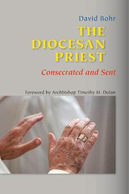 The Diocesan Priest: Consecrated and Sent (Hardback)