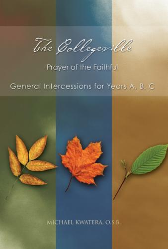 The Collegeville Prayer of the Faithful: General Intercessions for Years A, B, C With CD-ROM of Intercessions (Paperback)
