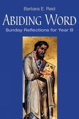 Abiding Word: Sunday Reflections for Year B (Paperback)