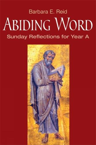 Abiding Word: Sunday Reflections for Year A (Paperback)