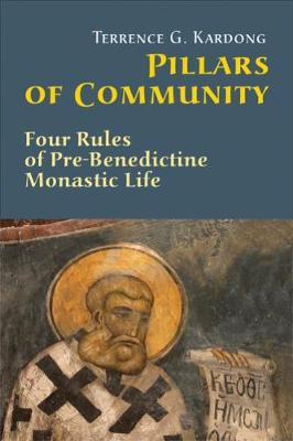 Pillars Of Community: Four Rules of Pre-Benedictine Monastic Life (Paperback)