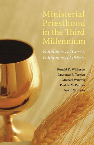 Ministerial Priesthood in the Third Millennium: Faithfulness of Christ, Faithfulness of Priests (Paperback)