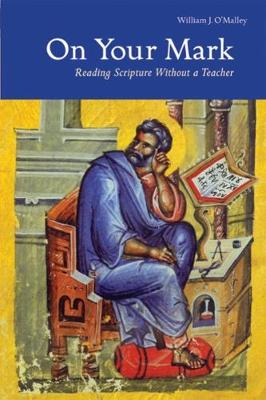 On Your Mark: Reading Scripture Without a Teacher (Paperback)