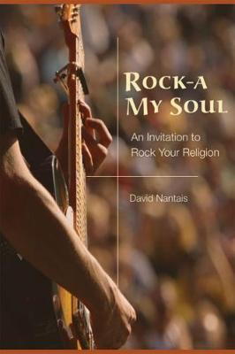 Rock A-My Soul: An Invitation to Rock Your Religion (Paperback)